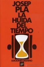 La huida del tiempo - Josep Pla