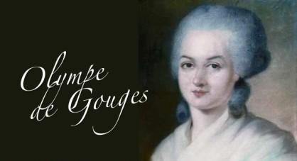 Olympe de Gouges escribió en 1791 una Declaración de los Derechos de la Mujer y de la Ciudadana
