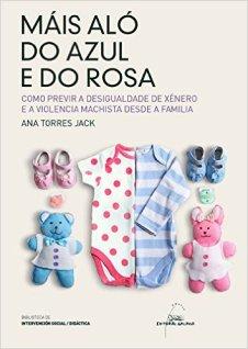 Máis aló do azul e do rosa, Ana Torres Jack