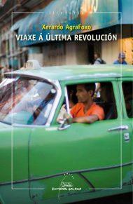 Libro Viaxe á última revolución- Xerardo AgraFoxo