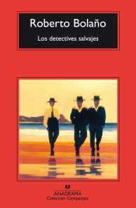 Los detectives salvajes- Roberto Bolaño