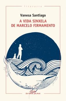 A-vida-sinxela-de-Marcelo-Firmamento