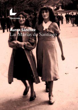 Las Marías de Santiago-Áurea Sánchez