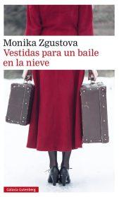 Vestidas para un baile en la nieve- Monika Zgustova