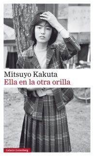 Ella en la otra orilla- Mitsuyo Kakuta