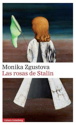 Las rosas de Stalin- Monika Zgustova