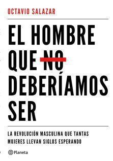portada_el-hombre-que-no-deberiamos-ser_octavio-salazar_201712291059