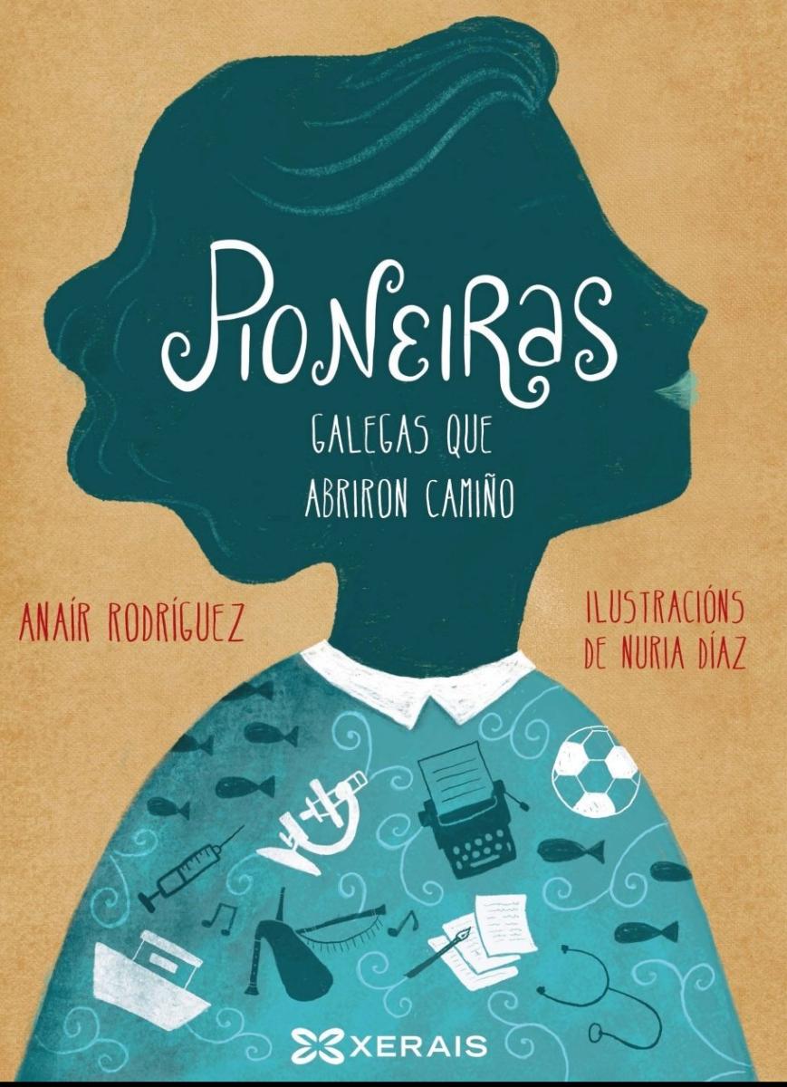 Pioneiras, galegas que abriron camiño