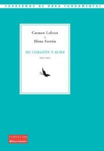 De corazón y alma- Carmen Laforet y Elena Fortún
