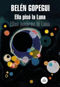 Ella pisó la luna, de Belén Gopegui