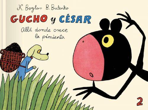 Gucho y César allá donde crece la pimienta- K. Boglar y B. Butenko
